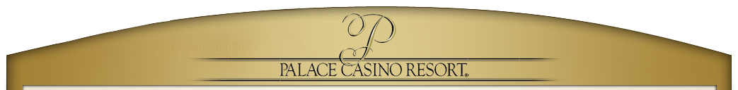 Palace Casino Resort Home Page